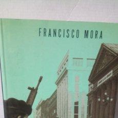 Libros: LIBRO EL ELEFANTE BLANCO. FRANCISCO MORA. EDITORIAL B. AÑO 2000.. Lote 247648210