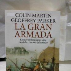 Livres: COLIN MARTÍN&GEOFFREY PARKER. LA GRAN ARMADA. DE BOLSILLO. Lote 249385885