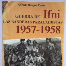 Libri: GUERRA DE IFNI - LAS BANDERAS PARACAIDISTAS 1957-1958. Lote 249447260