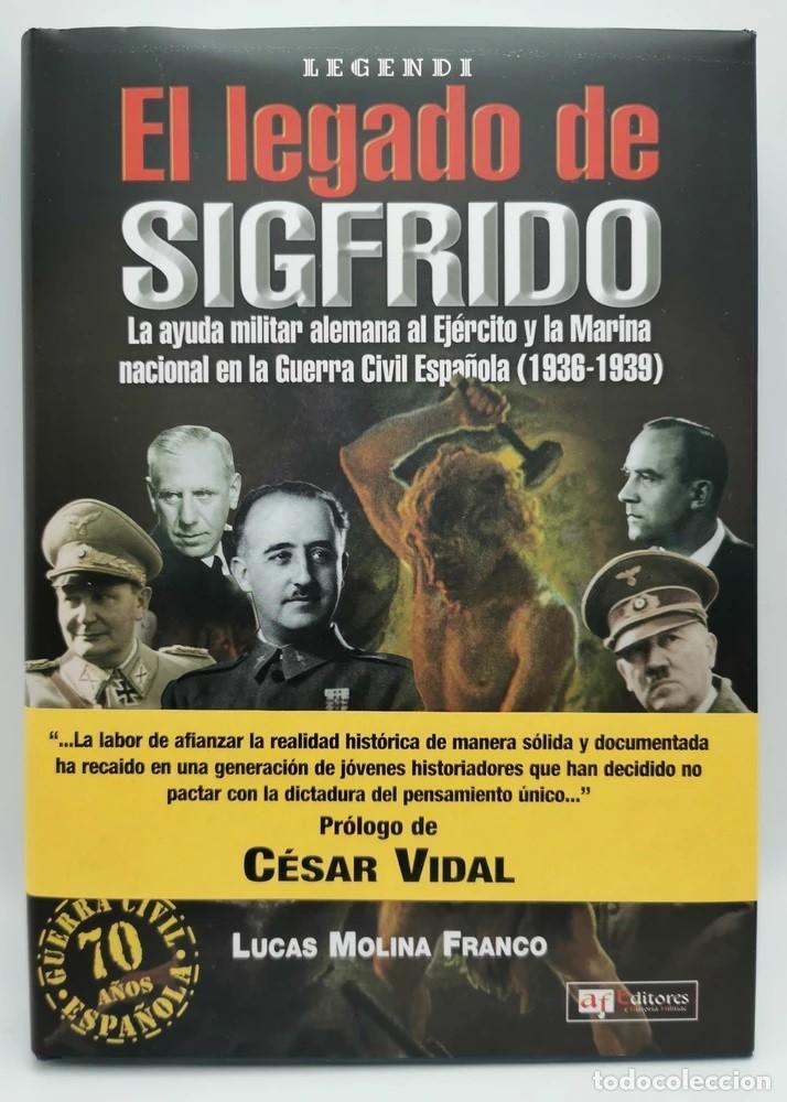 Libros: El legado de Sigfrido:ayuda militar alemana al Ejército nacional en la Guerra Civil Española. NUEVO - Foto 2 - 251576375