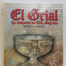 Libros: EL GRIAL, LA BÚSQUEDA DEL CÁLIZ SAGRADO. NUEVO. Lote 251580445