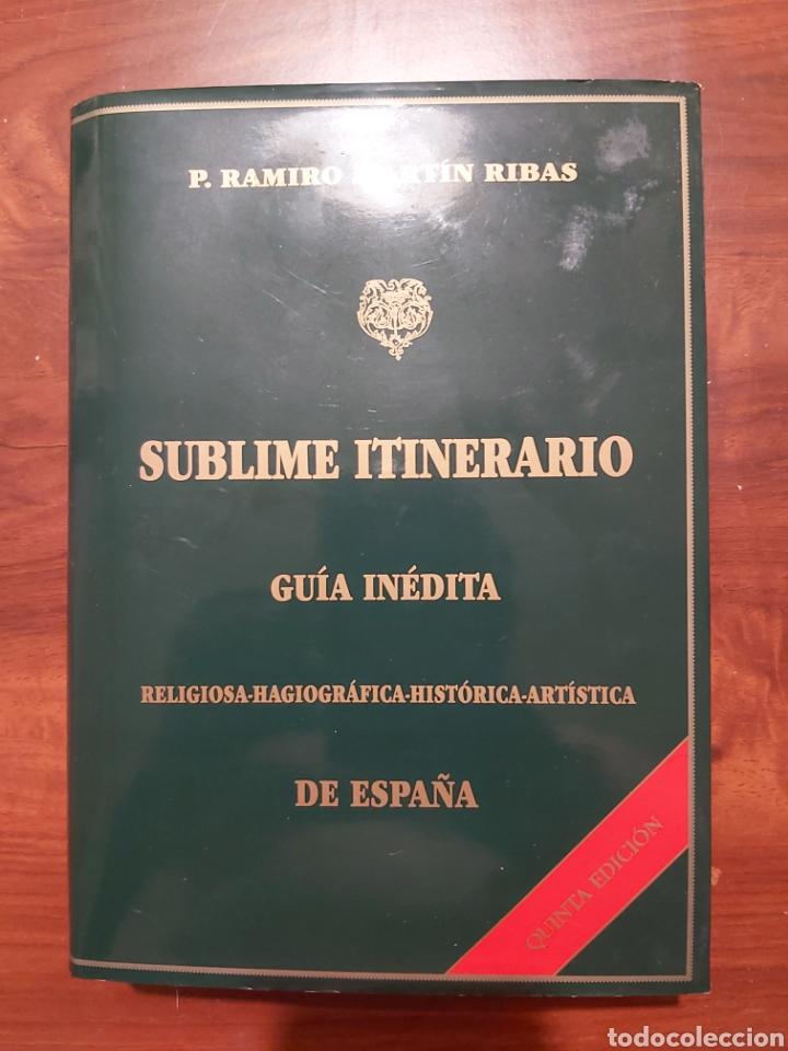 SUBLIME ITINERARIO (Libros Nuevos - Historia - Historia de España)