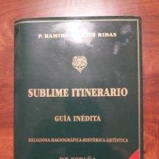 Libros: SUBLIME ITINERARIO. Lote 251924145