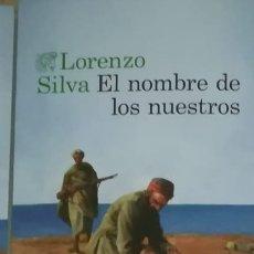 Libros: EL NOMBRE DE LOS NUESTROS LORENZO SILVA. GUERRA MARRUECOS. DESASTRE ANNUAL. ABD EL KRIM.. Lote 252223905