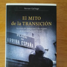 Livres: FERRAN GALLEGO: EL MITO DE LA TRANSICIÓN.. Lote 252283270