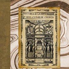 Libros: HISTORIA DE LA MUY NOBLE Y LEAL CIUDAD DE CUENCA, DE JUAN PABLO MÁRTIR RIZO. GRAN FORMATO, ED. 1629. Lote 272243713