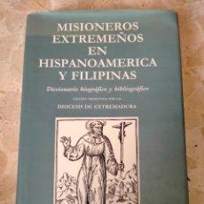 Libros: LIBRO MISIONEROS EXTREMEÑOS EN HISPANOAMERICA Y FILIPINAS, AÑO 1993. Lote 253708920