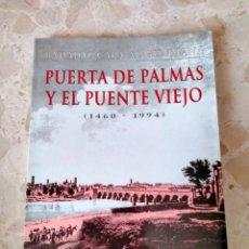 Libros: LIBRO PUERTA DE PALMAS Y EL PUENTE VIEJO, AÑO 1995. Lote 253748550