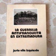 Libros: LIBRO LA GUERRILLA ANTIFRANQUISTA EN EXTREMADURA. Lote 253750645