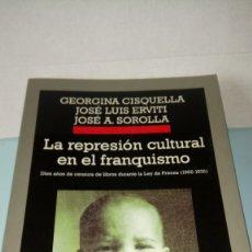 Libros: LIBRO LA REPRESIÓN CULTURAL EN EL FRANQUISMO. AA. VV. EDITORIAL ANAGRAMA. AÑO 2002. Lote 253794610