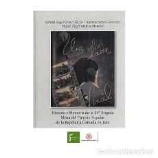 Libros: HISTORIA Y MEMORIA DE L 24 * BRIGADA MIXTA DEL EJÉRCITO POPULAR DE LA REPÚBLICA FORMADA EN JAÉN.. Lote 253696840