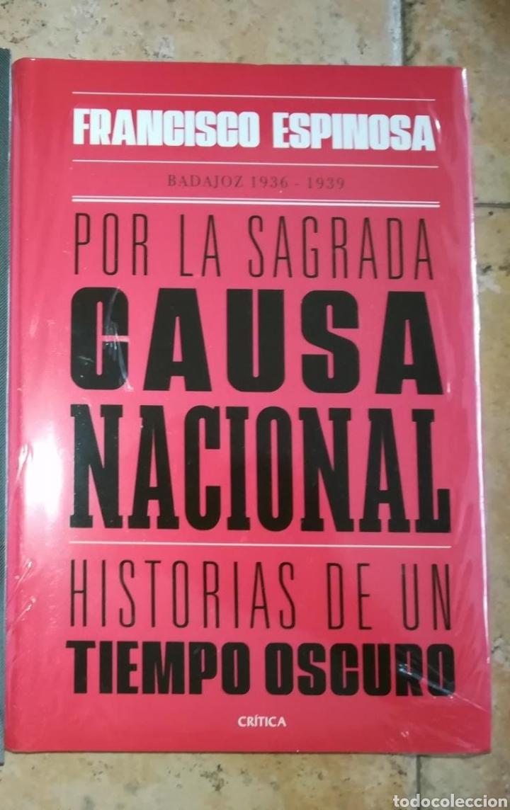 Libros: Por la sagrada causa nacional Historias de un tiempo oscuro Badajoz 1936-1939 Espinosa. Precintado - Foto 2 - 241149810