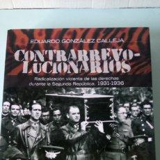 Livros: LIBRO CONTRARREVOLUCIONARIOS. EDUARDO GONZÁLEZ CALLEJA. EDITORIAL ALIANZA. AÑO 2011.. Lote 255321785