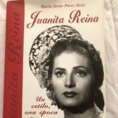 Libros: LIBRO NUEVO JUANITO REINA UN ESTILO UNA ÉPOCA. Lote 255412565