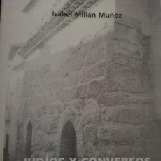 Livres: LIBRO JUDÍOS Y CONVERSOS CALATAYUD FOTOS JUDERÍA ISABEL MILLAN. Lote 255419670