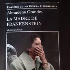 Livres: LA MADRE DE FRANKENSTEIN , ALMUDENA GRANDE. Lote 256054670