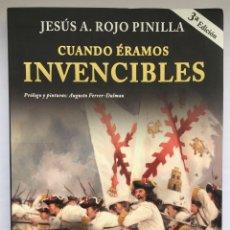 Libros: CUANDO ERAMOS INVENCIBLES - JESÚS A. ROJO PINILLA. Lote 257615060