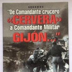 Libros: DE COMANDANTE CRUCERO CERVERA A COMANDANTE MILITAR GIJON. Lote 257616915