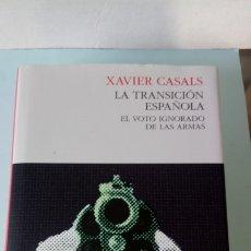 Libros: LIBRO LA TRANSICIÓN ESPAÑOLA. XAVIER CASALS. EDITORIAL PASADO&PRESENTE. AÑO 2016.. Lote 257924560
