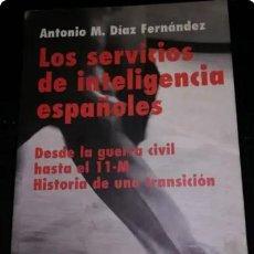 Libros: LOS SERVICIOS DE INTELIGENCIA ESPAÑOLES.- ANTONIO M. DÍAZ FERNÁNDEZ. Lote 257928885