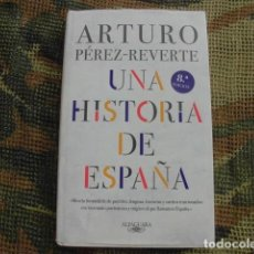 Livros: ARTURO PÉREZ-REVERTE UNA HISTORIA DE ESPAÑA. Lote 258499650