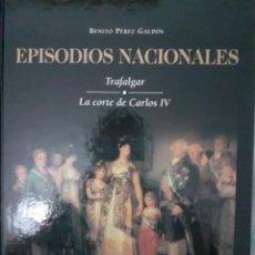Libros: EPISODIOS NACIONALES - TRAFALGAR LA CORTE DE CARLOS IV - BENITO PÉREZ GALDOS. Lote 259948820