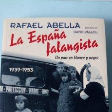 Libros: LIBRO LA ESPAÑA FALANGISTA (1939-1953). RAFAEL ABELLA. EDITORIAL ARZALIA. AÑO 2019.. Lote 259999805