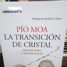 Livros: LA TRANSICIÓN DE CRISTAL(FRANQUISMO Y DEMOCRACIA)PIO MOA-1°EDICION 2010. Lote 260692690