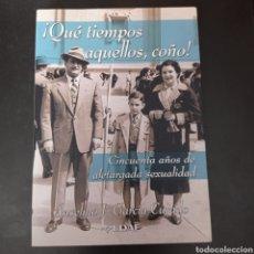 Libros: QUE TIEMPOS AQUELLOS , COÑO ! 50 AÑOS DE ALETARGADA SEXUALIDAD ,DE ANSELMO J.GARCIS CURADO . NUEVO. Lote 260741460