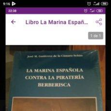 Libros: LA MARINA ESPAÑOLA CONTRA LA PIRATERÍA BERBERISCA. Lote 260839885