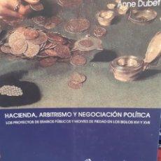 Libros: HACIENDA ARBITRISMO Y NEGOCIACION POLITICA ERARIOS PUBLICOS Y MONTES PIEDA ANNE DUBER. Lote 260859215