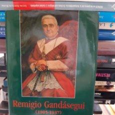 Libros: REMIGIO GANDASEGUI UN OBISPO PARA UNA ESPAÑA EN CRISIS ENRIQUE BERZAL DE LA ROSA. Lote 260862990