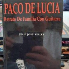 Libros: PACO DE LUCIA RETRATO DE FAMILIA CON GUITARRA JUAN JOSE TELLEZ. Lote 260865660