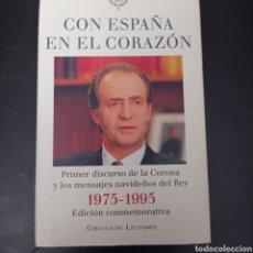 Libros: CON ESPAÑA EN EL CORAZON , JUAN CARLOS DE BORBÓN , TAPA DURA. Lote 261107560
