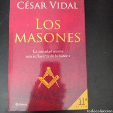 Libros: LOS MASONES , LA SOCIEDAD SECRETA MAS INFLUYENTE DE LA HISTORIA . CESAR VIDAL. Lote 261120790