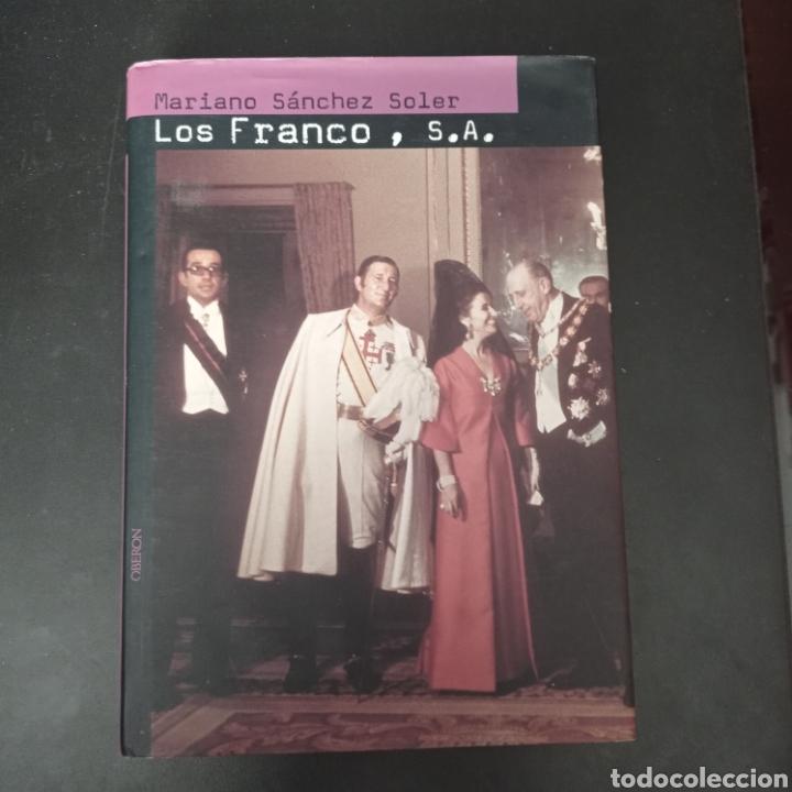 LOS FRANCOS , S.A. . MARIANO SANCHEZ SOLER . TAPA DURA (Libros Nuevos - Historia - Historia de España)