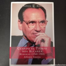 Libros: CUANDO EL TIEMPO NOS ALCANZA , MEMORIAS 1940-1982 . ALFONSO GUERRA. Lote 261123070