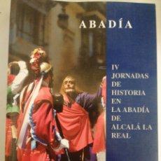 Libros: ABADÍA. IV JORNADAS DE HISTORIA EN LA ABADÍA DE ALCALÁ LA REAL. Lote 261171680