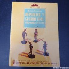 Libros: REPUBLICA Y GUERRA CIVIL ,MANZANARES 1931-1939 II ..ANTONIO BERMUDEZ , NUEVO. Lote 261266750