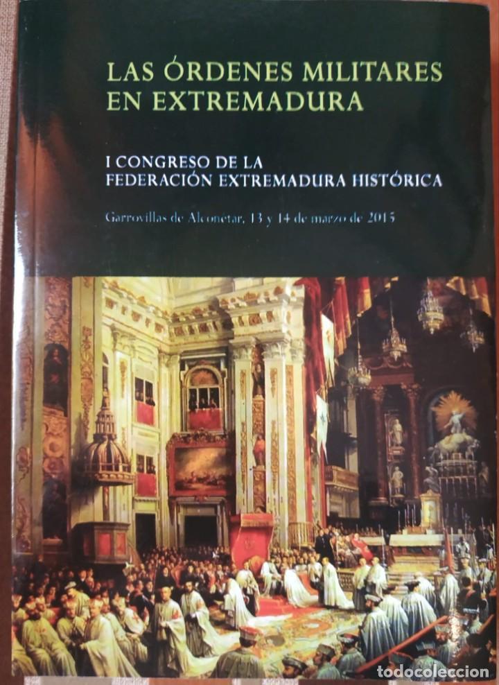 LAS ORDENES MILITARES EN EXTREMADURA. I CONGRESO DE LA FEDERACIÓN EXTREMADURA HISTÓRICA (Libros Nuevos - Historia - Historia de España)