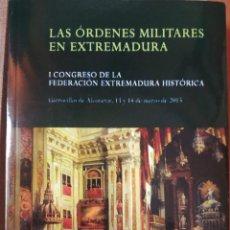 Libros: LAS ORDENES MILITARES EN EXTREMADURA. I CONGRESO DE LA FEDERACIÓN EXTREMADURA HISTÓRICA. Lote 262307615