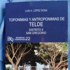 Libros: LIBRO TOPONIMIAS Y ANTROPONIMIAS DE TELDE. Lote 262570780