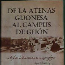 Libros: DE LA ATENAS GIJONESA AL CAMPUS DE GIJON. ORIGEN Y DESARROLLO DE LAS ENSEÑANZAS UNIVERSITARIAS. Lote 262813115