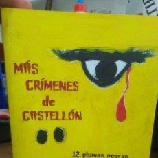 Libros: MÁS CRÍMENES DE CASTELLÓN-12 PLUMAS NEGRAS Y RIPOLLES-2009. Lote 262916220