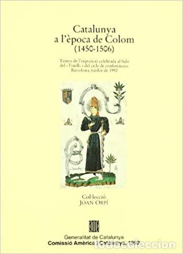 CATALUNYA A L'ÉPOCA DE COLOM (1450-1506) (Libros Nuevos - Historia - Historia de España)