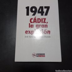 Libros: 1947 , CADIZ LA GRAN EXPLOSION . JOSE ANTONIO APARICIO FLORIDO , NUEVO. Lote 263189695