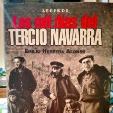 Libros: EMILIO HERRERA. LOS MIL DÍAS DEL TERCIO EN NAVARRA .AF EDITORES. Lote 263610725