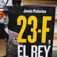 Livres: 23-F EL REY Y SU SECRETO(30 AÑOS DESPUÉS)JESÚS PALACIOS-EDITA LIBROSLIBRES 2010. Lote 264771524