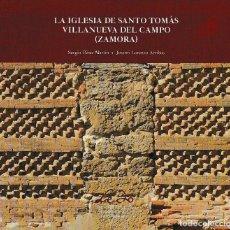 Libros: LA IGLESIA DE SANTO TOMÁS. VILLANUEVA DEL CAMPO - ZAMORA (S.PÉREZ - J. LORENZO) LEDO DEL POZO 2021. Lote 264830104