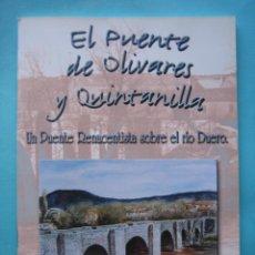 Libros: EL PUENTE DE OLIVARES [DE DUERO] Y QUINTANILLA (VALLADOLID) - JESUS MARIA PELAYO FERNANDEZ - 2003. Lote 265426429